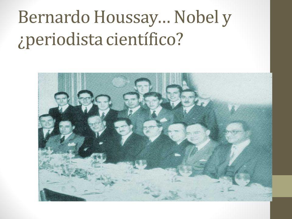 Bernardo Houssay… Nobel y ¿periodista científico