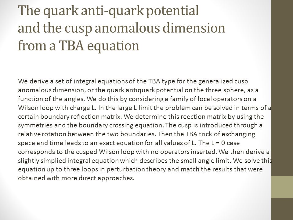 The quark anti-quark potential and the cusp anomalous dimension from a TBA equation