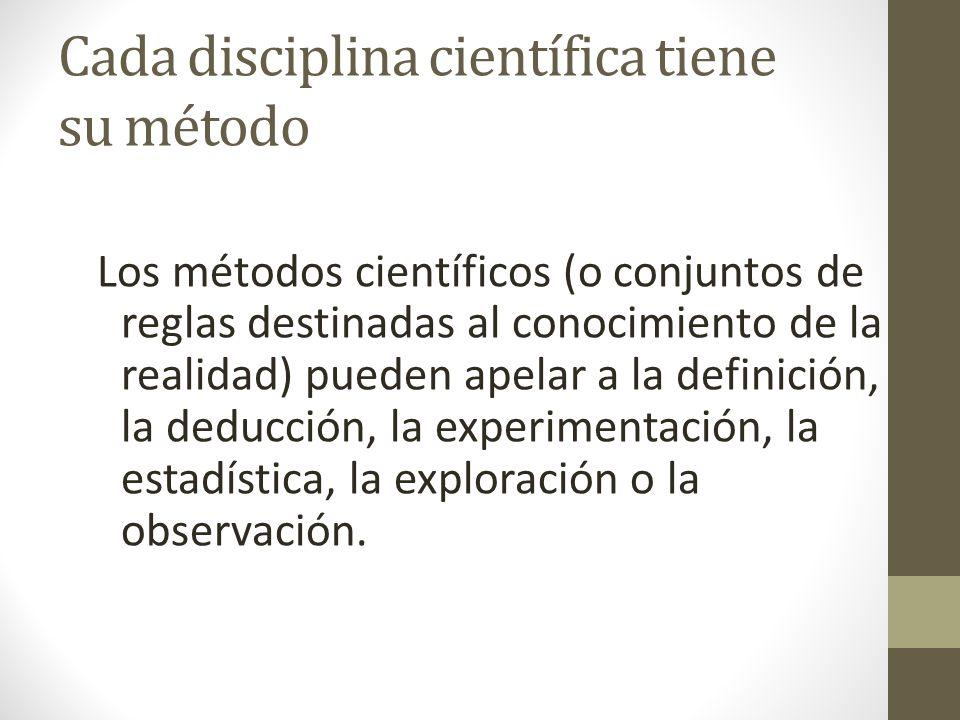 Cada disciplina científica tiene su método