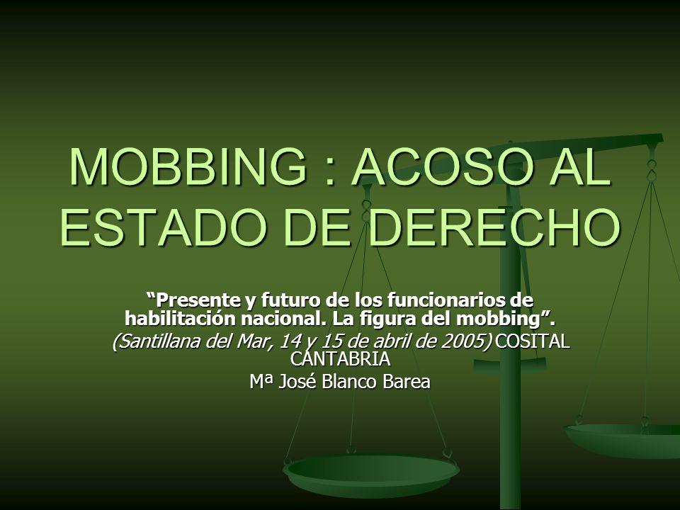 MOBBING : ACOSO AL ESTADO DE DERECHO