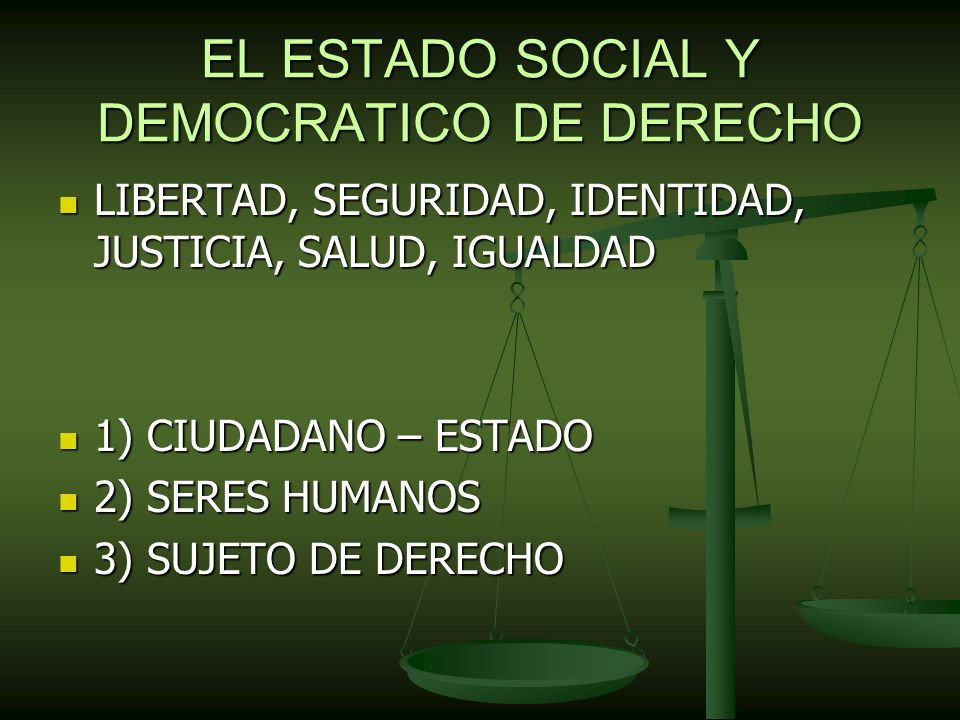 EL ESTADO SOCIAL Y DEMOCRATICO DE DERECHO