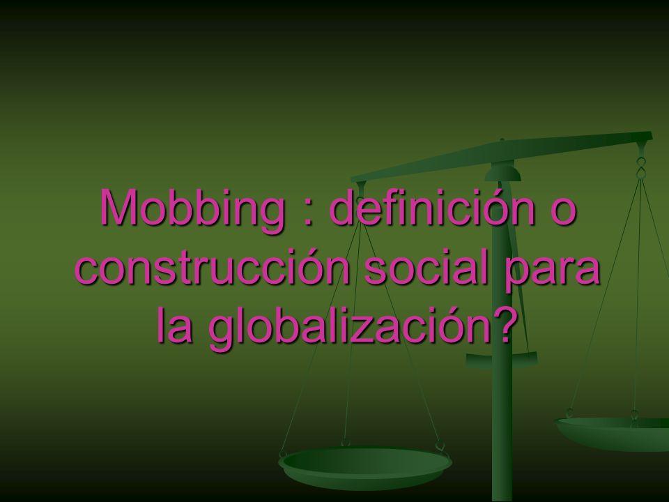Mobbing : definición o construcción social para la globalización