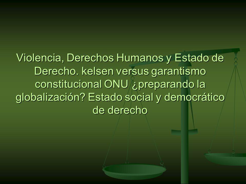 Violencia, Derechos Humanos y Estado de Derecho