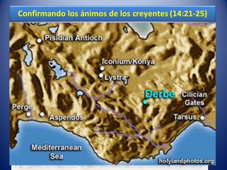Confirmando los ánimos de los creyentes (14:21-25)