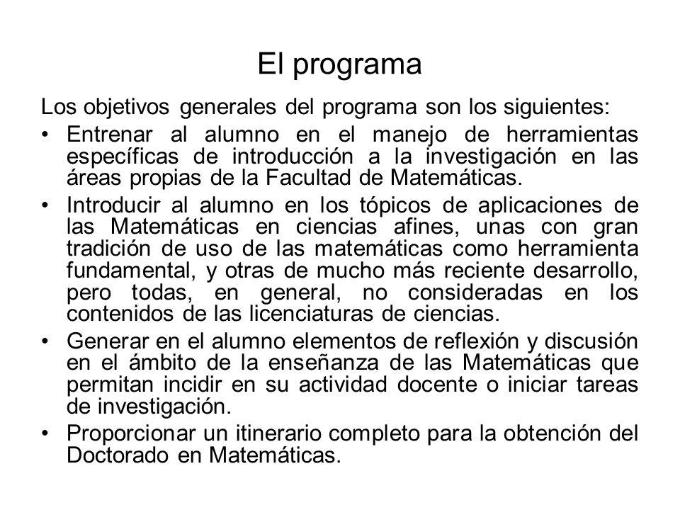 El programa Los objetivos generales del programa son los siguientes: