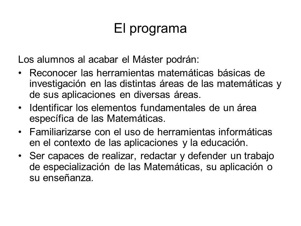 El programa Los alumnos al acabar el Máster podrán: