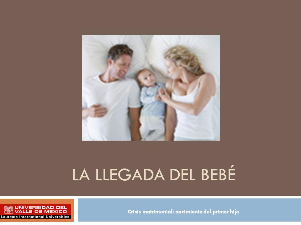 La llegada del bebé Crisis matrimonial: nacimiento del primer hijo