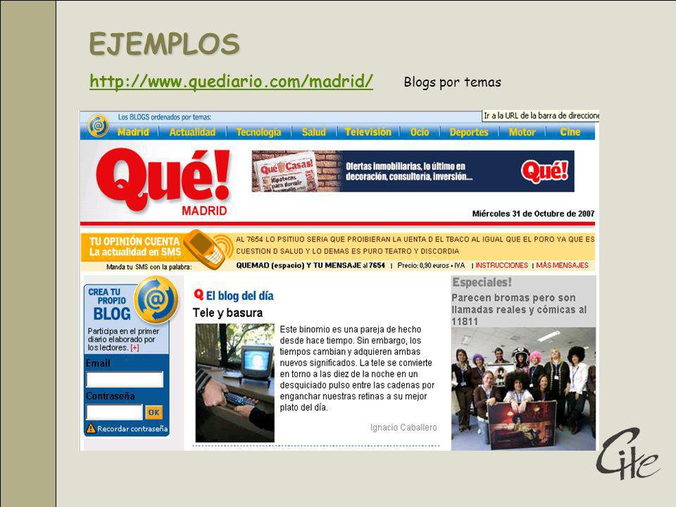 EJEMPLOS http://www.quediario.com/madrid/ Blogs por temas