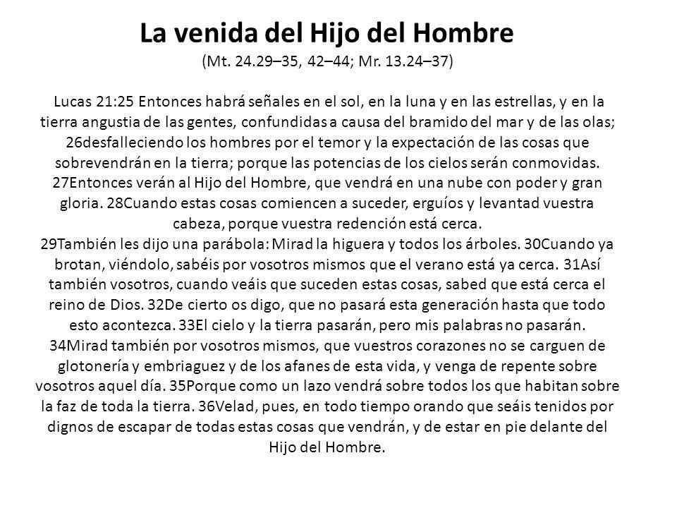 La venida del Hijo del Hombre (Mt. 24. 29–35, 42–44; Mr. 13