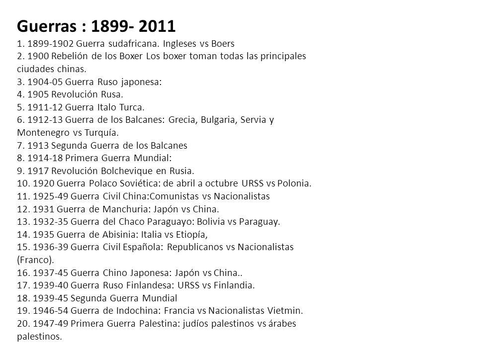 Guerras : 1899- 2011 1. 1899-1902 Guerra sudafricana