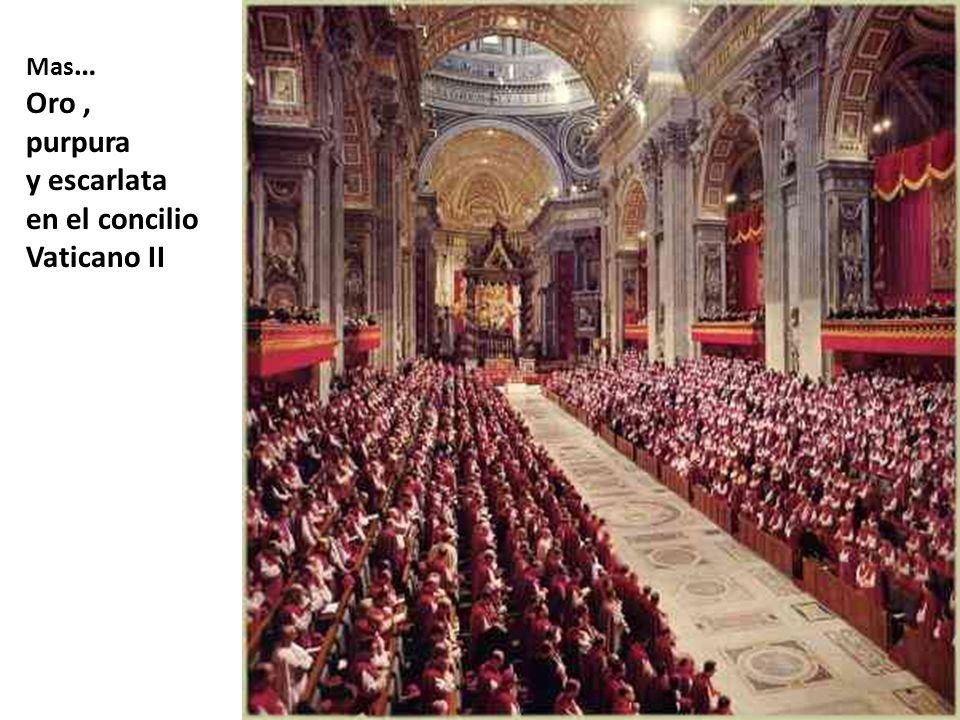 Mas… Oro , purpura y escarlata en el concilio Vaticano II