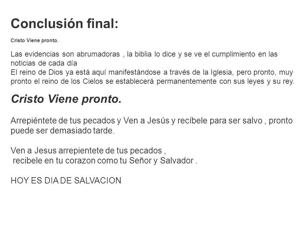 Conclusión final: Cristo Viene pronto