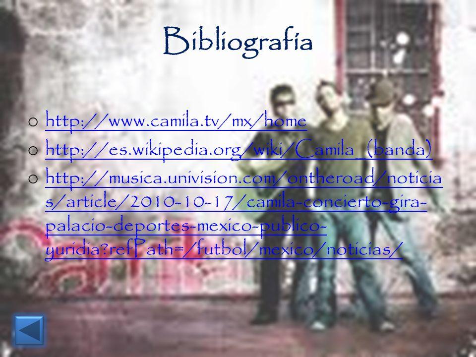 Bibliografía http://www.camila.tv/mx/home