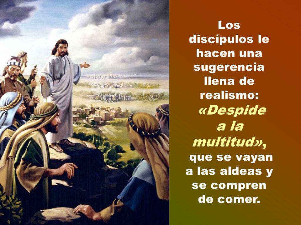 a la multitud», Los discípulos le hacen una sugerencia