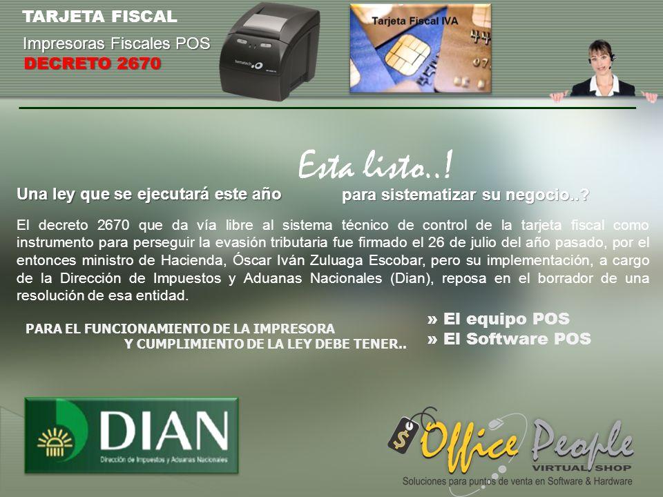 Esta listo..! TARJETA FISCAL Impresoras Fiscales POS DECRETO 2670