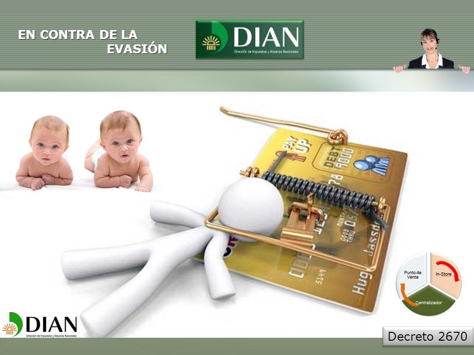 EN CONTRA DE LA EVASIÓN Decreto 2670