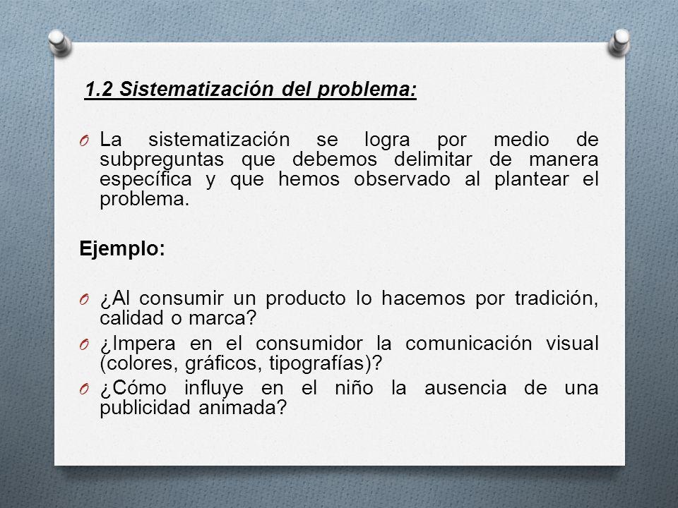1.2 Sistematización del problema: