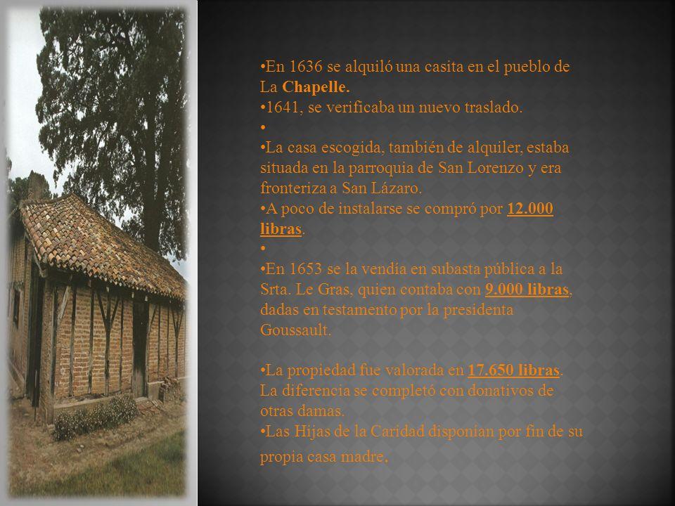 En 1636 se alquiló una casita en el pueblo de La Chapelle.