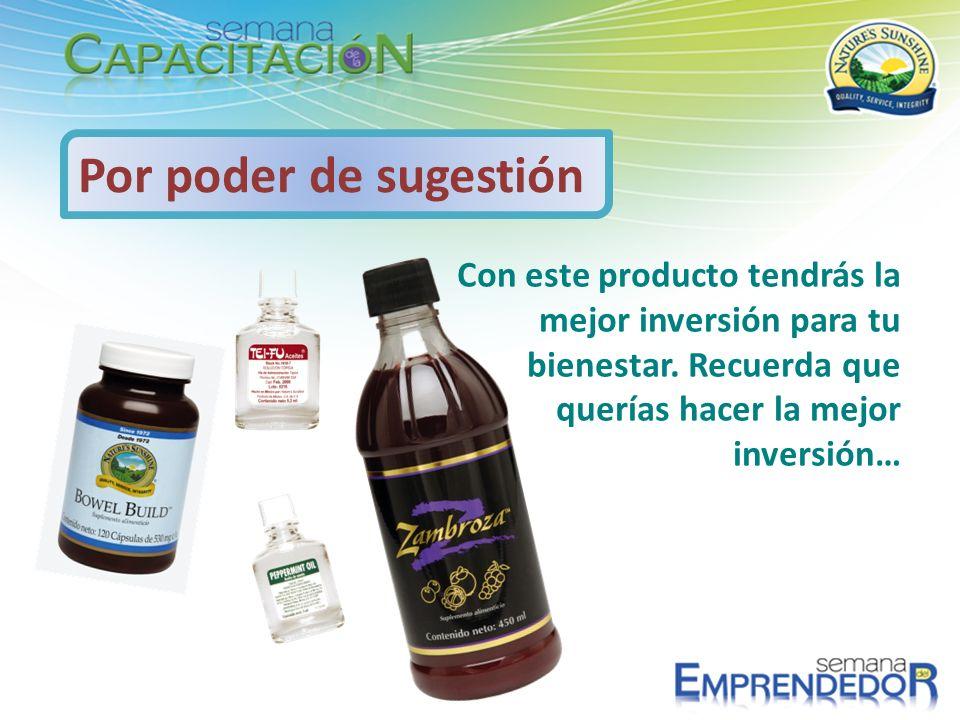 Por poder de sugestión Con este producto tendrás la mejor inversión para tu bienestar.