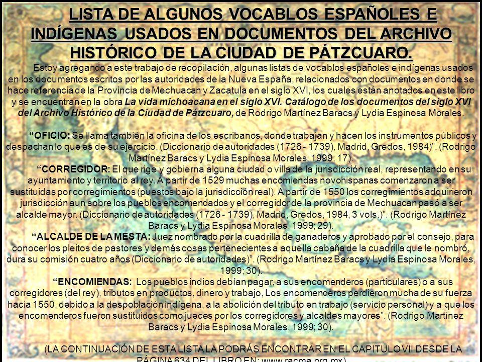 LISTA DE ALGUNOS VOCABLOS ESPAÑOLES E INDÍGENAS USADOS EN DOCUMENTOS DEL ARCHIVO HISTÓRICO DE LA CIUDAD DE PÁTZCUARO.