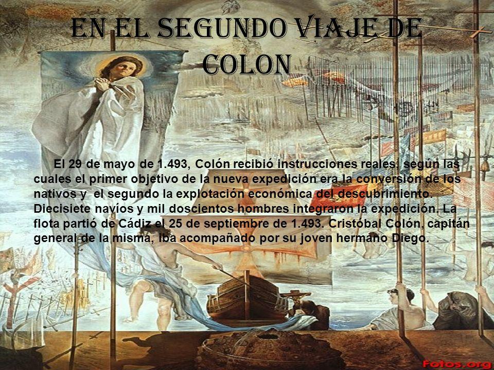 En el segundo viaje de Colon