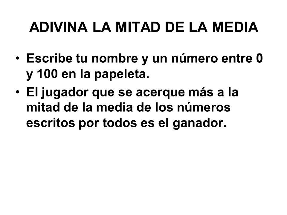 ADIVINA LA MITAD DE LA MEDIA