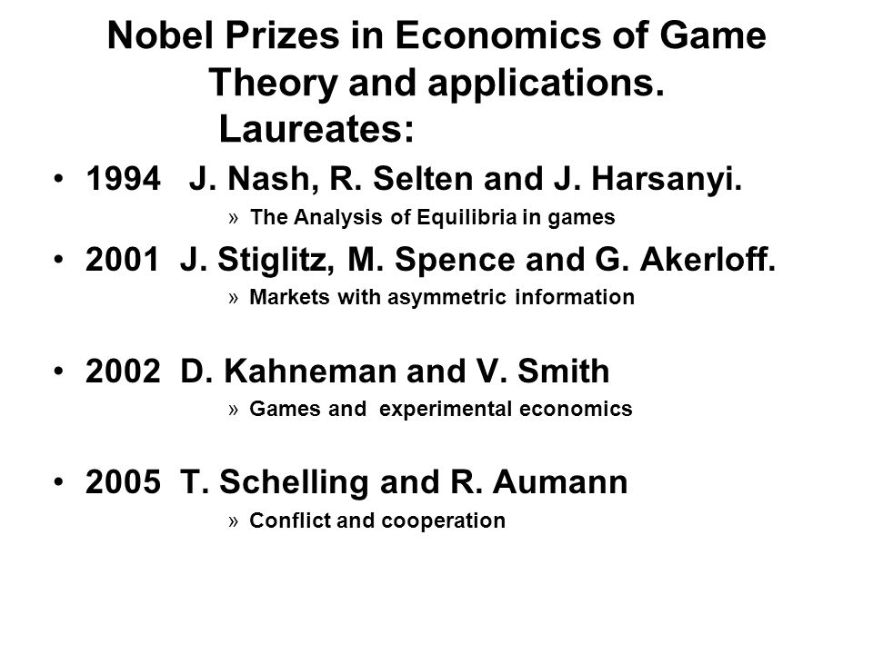 Nobel Prizes in Economics of Game Theory and applications. Laureates: