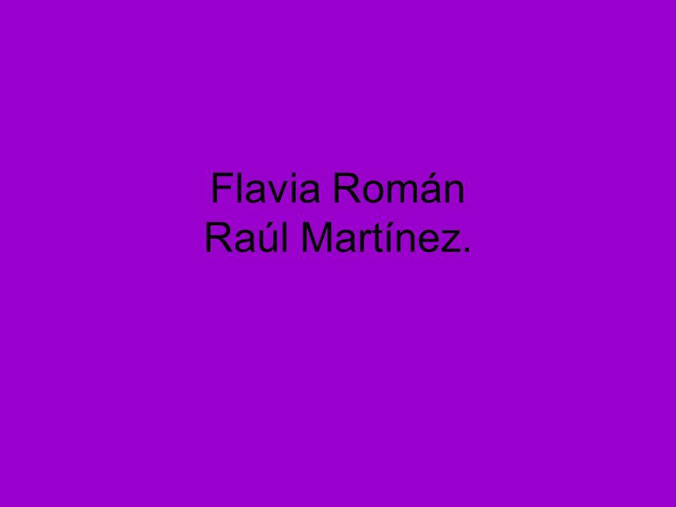 Flavia Román Raúl Martínez.