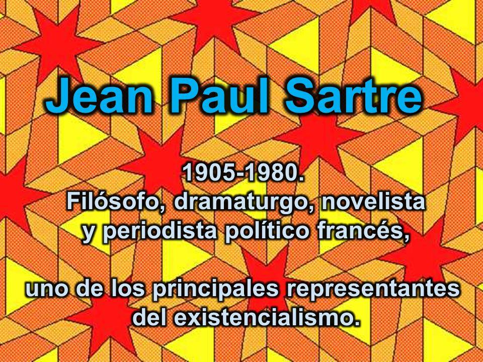 Jean Paul Sartre 1905-1980. Filósofo, dramaturgo, novelista