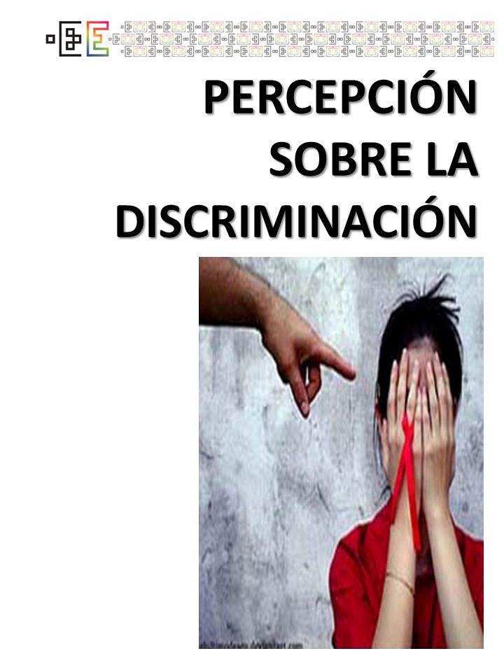 PERCEPCIÓN SOBRE LA DISCRIMINACIÓN