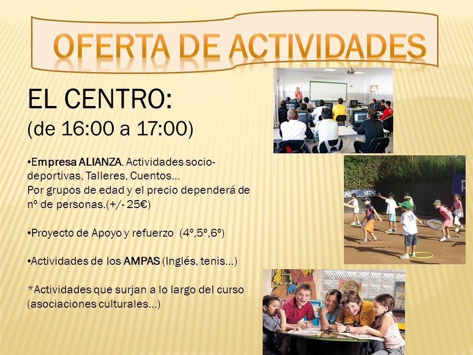 Oferta de actividades EL CENTRO: (de 16:00 a 17:00)