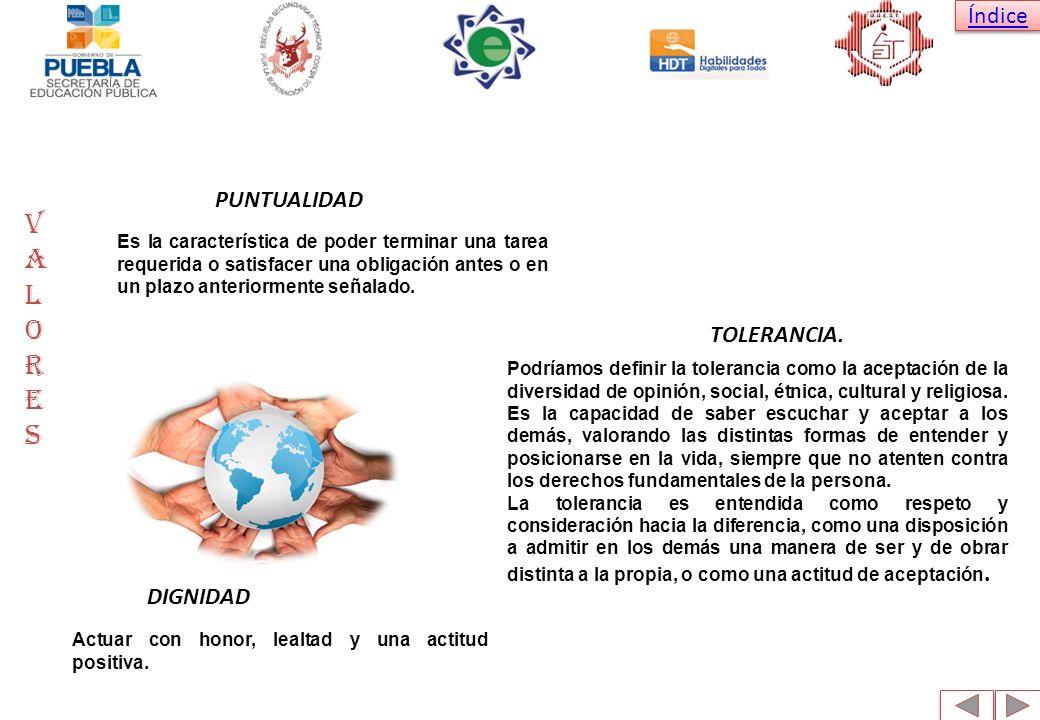 VALORES PUNTUALIDAD TOLERANCIA. DIGNIDAD