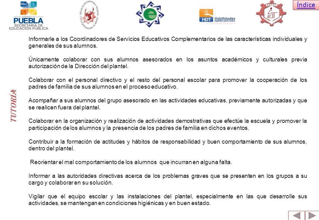 Informarle a los Coordinadores de Servicios Educativos Complementarios de las características individuales y generales de sus alumnos.