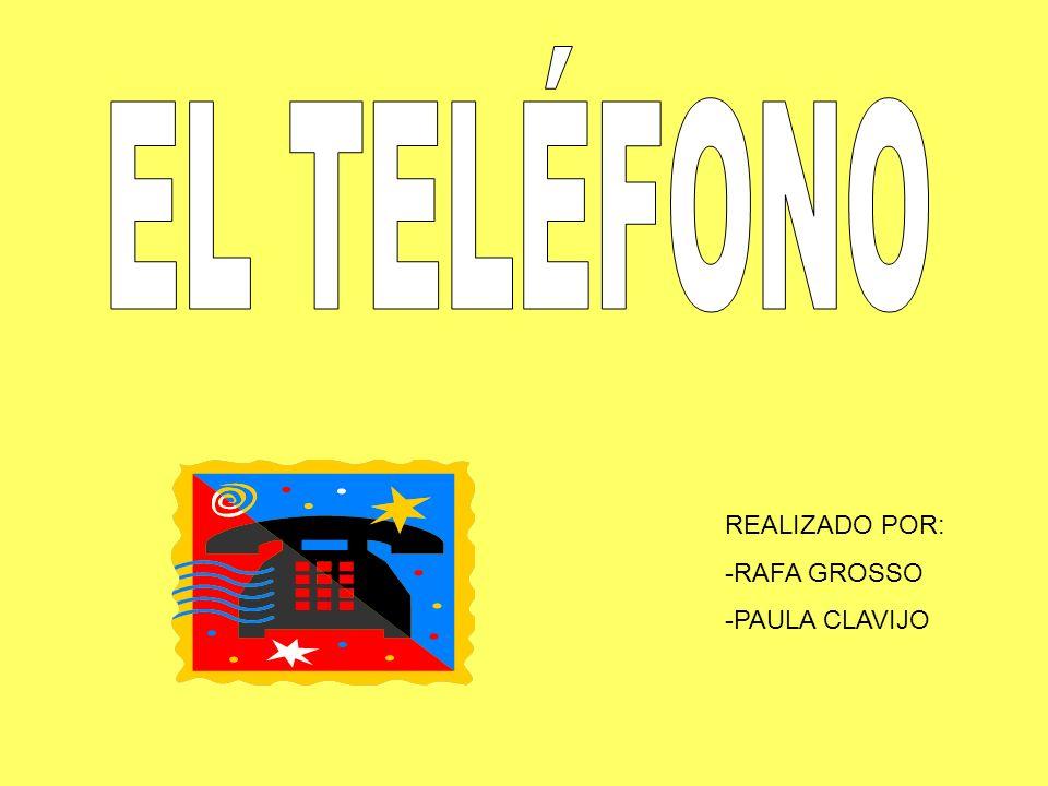 EL TELÉFONO REALIZADO POR: -RAFA GROSSO -PAULA CLAVIJO