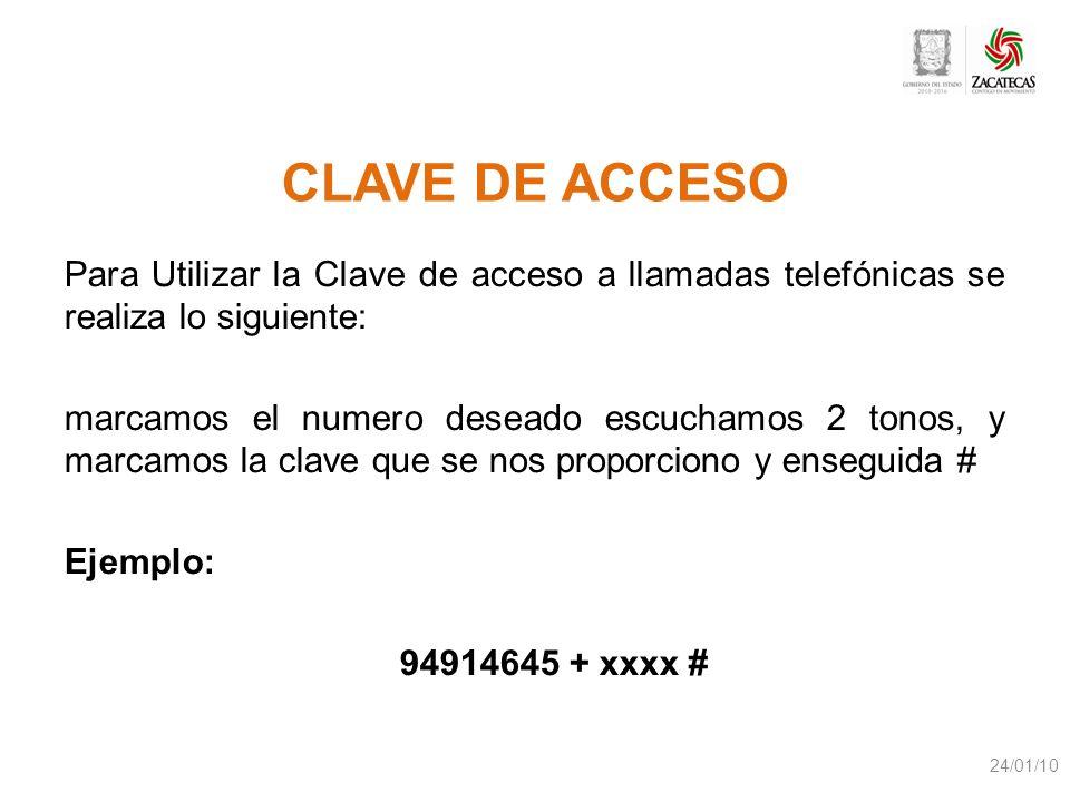 CLAVE DE ACCESOPara Utilizar la Clave de acceso a llamadas telefónicas se realiza lo siguiente: