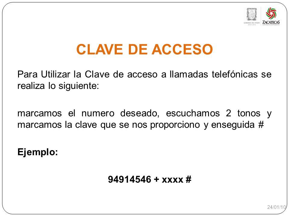CLAVE DE ACCESO Para Utilizar la Clave de acceso a llamadas telefónicas se realiza lo siguiente: