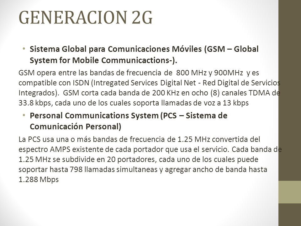 GENERACION 2G Sistema Global para Comunicaciones Móviles (GSM – Global System for Mobile Communicactions-).