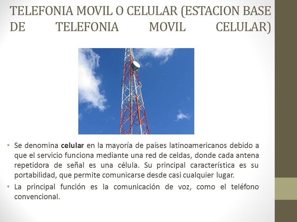 TELEFONIA MOVIL O CELULAR (ESTACION BASE DE TELEFONIA MOVIL CELULAR)
