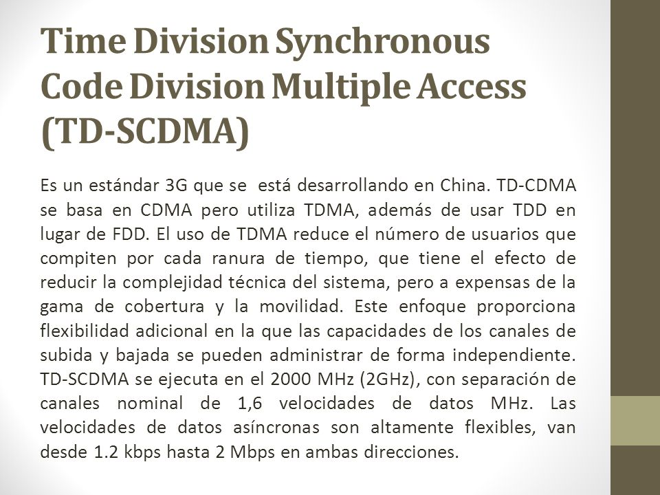 Time Division Synchronous Code Division Multiple Access (TD-SCDMA)
