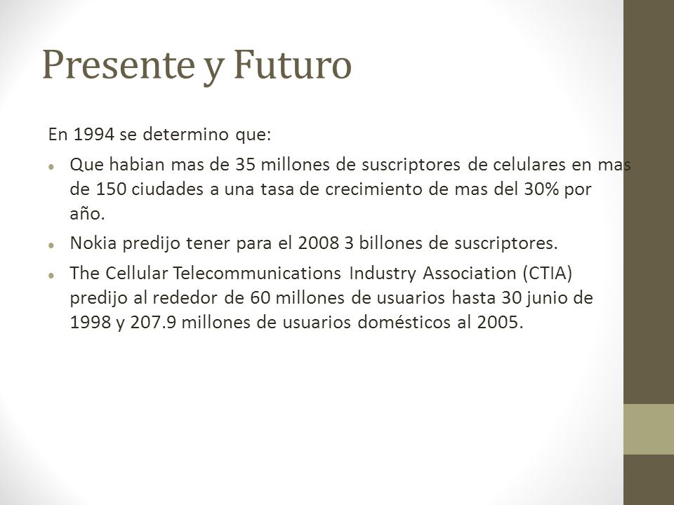 Presente y Futuro En 1994 se determino que:
