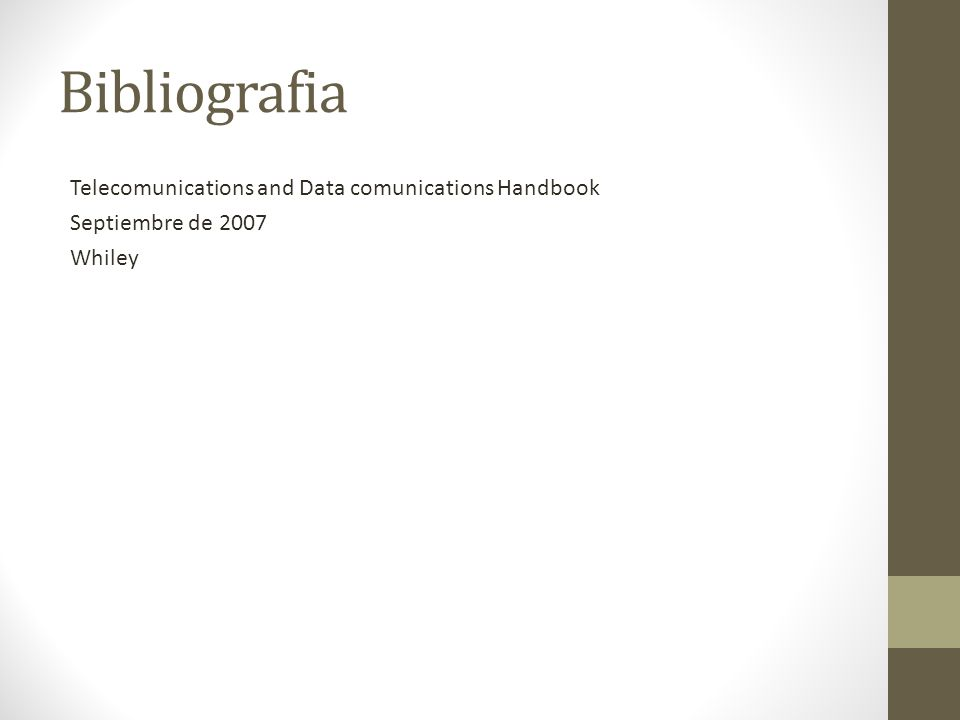 Bibliografia Telecomunications and Data comunications Handbook Septiembre de 2007 Whiley
