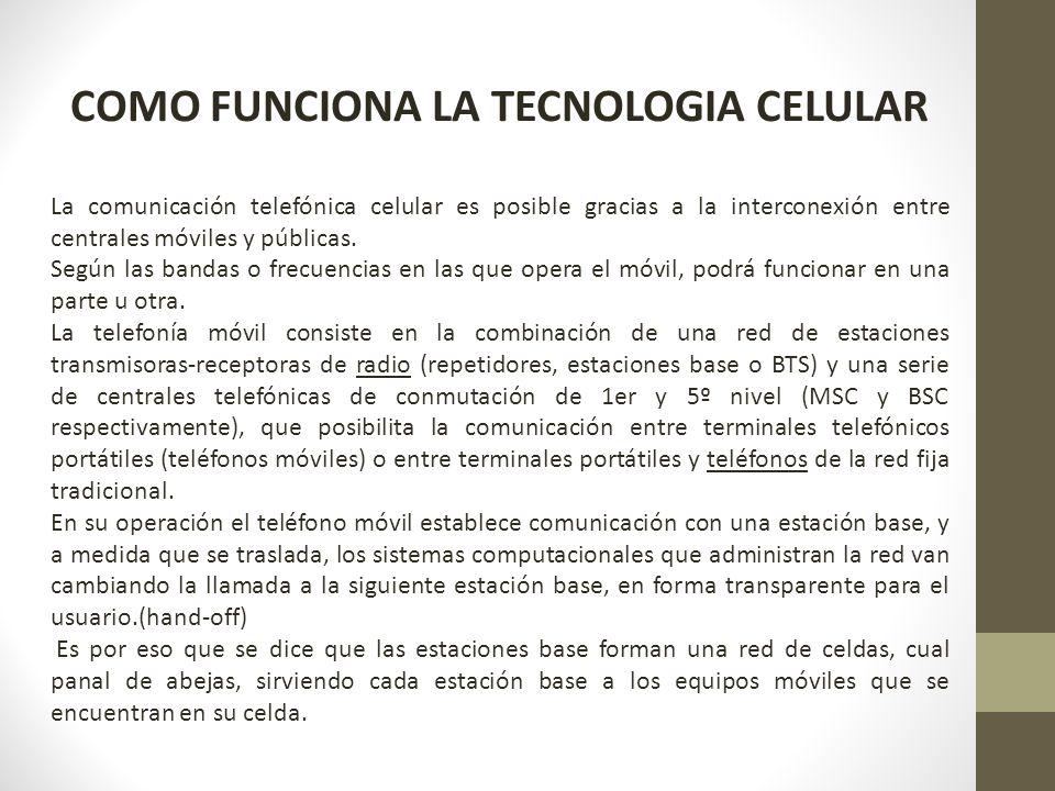 COMO FUNCIONA LA TECNOLOGIA CELULAR