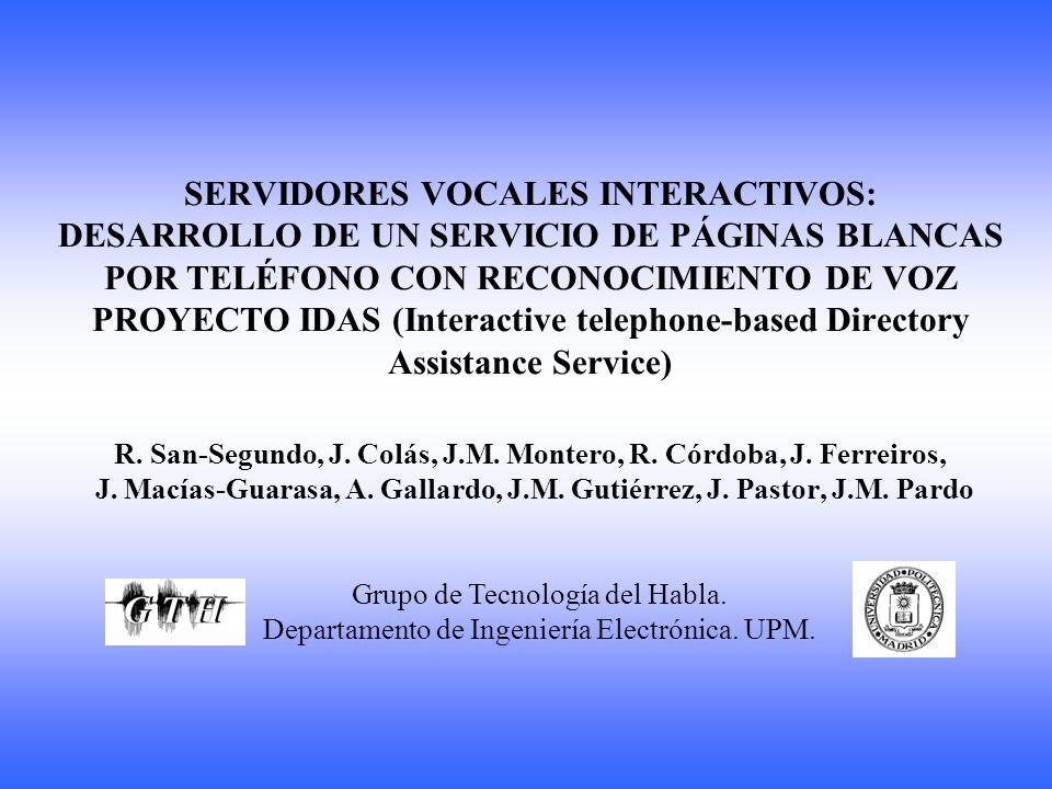 SERVIDORES VOCALES INTERACTIVOS: DESARROLLO DE UN SERVICIO DE PÁGINAS BLANCAS POR TELÉFONO CON RECONOCIMIENTO DE VOZ PROYECTO IDAS (Interactive telephone-based Directory Assistance Service)