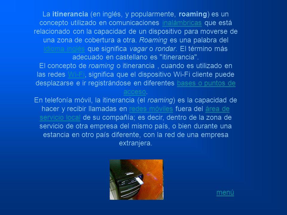 La itinerancia (en inglés, y popularmente, roaming) es un concepto utilizado en comunicaciones inalámbricas que está relacionado con la capacidad de un dispositivo para moverse de una zona de cobertura a otra. Roaming es una palabra del idioma inglés que significa vagar o rondar. El término más adecuado en castellano es itinerancia .