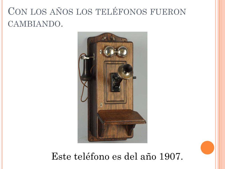 Con los años los teléfonos fueron cambiando.