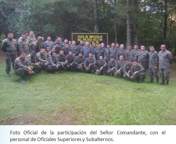 Foto Oficial de la participación del Señor Comandante, con el personal de Oficiales Superiores y Subalternos.
