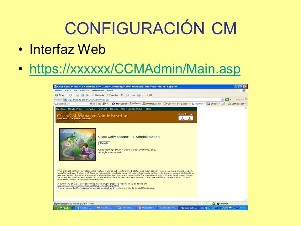CONFIGURACIÓN CM Interfaz Web https://xxxxxx/CCMAdmin/Main.asp
