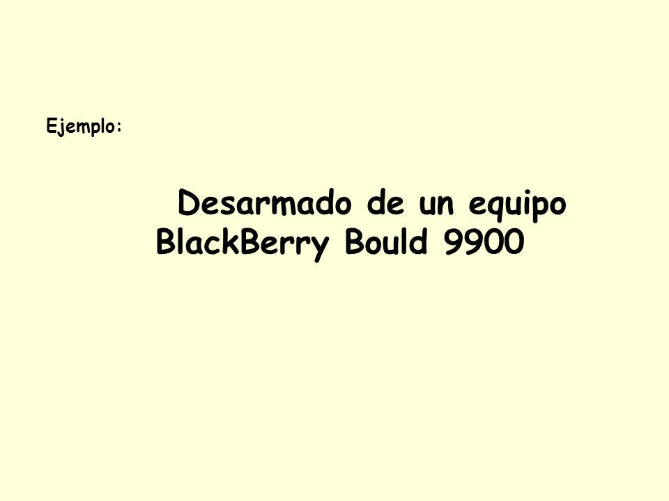 Desarmado de un equipo BlackBerry Bould 9900