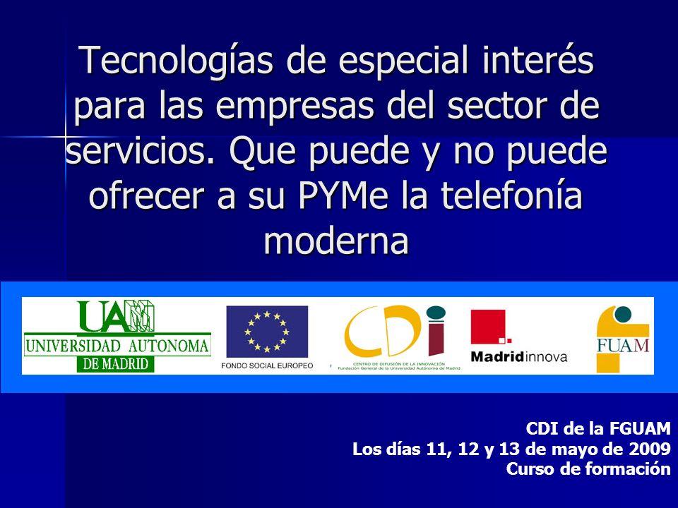 Tecnologías de especial interés para las empresas del sector de servicios. Que puede y no puede ofrecer a su PYMe la telefonía moderna
