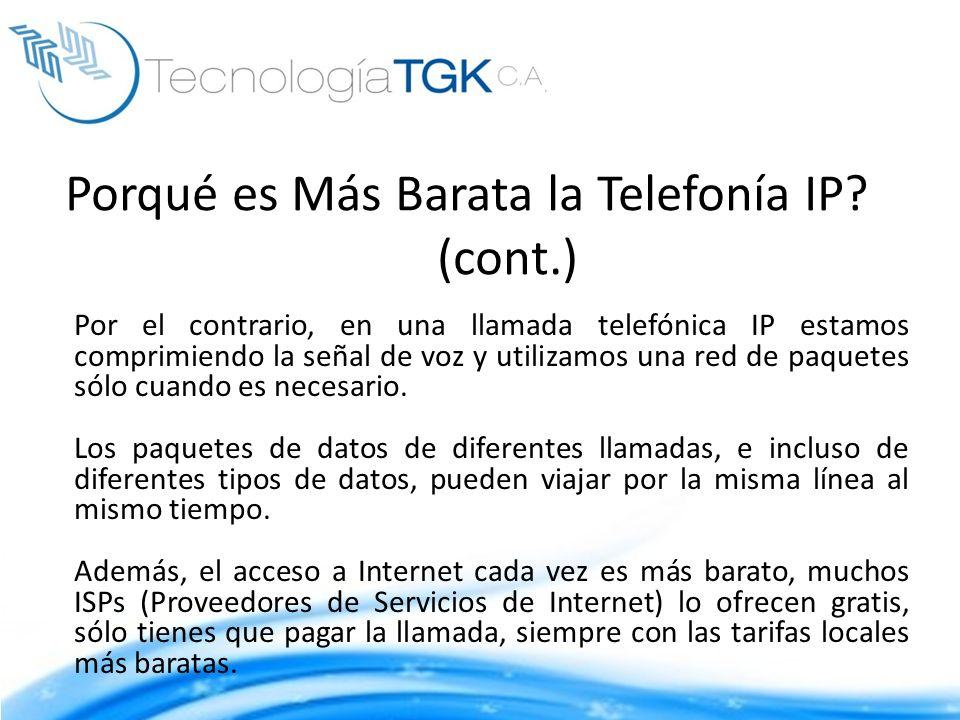 Porqué es Más Barata la Telefonía IP (cont.)